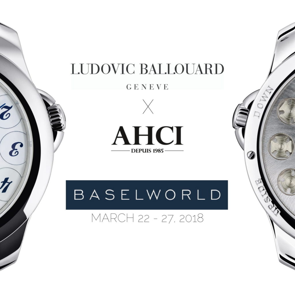 Events Ludovic Ballouard Watches : Baselworld 2018